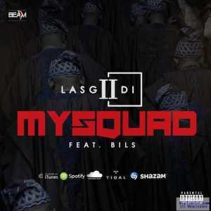 LasGiiDi - My Squad ft. Bils